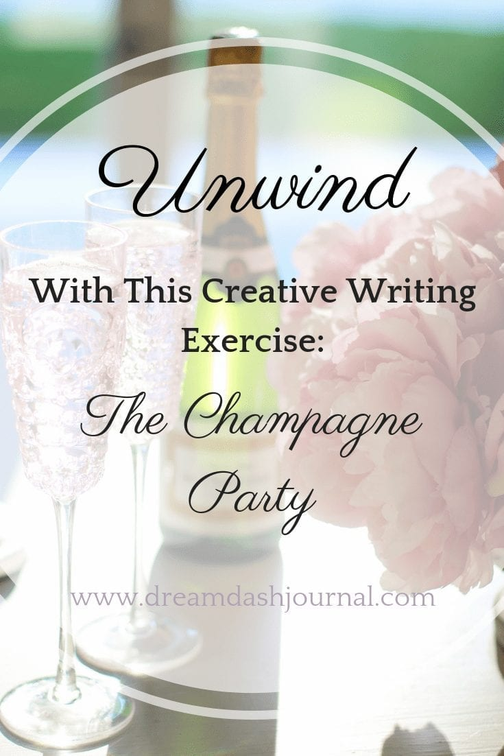 Unwind With This Fun Creative Writing Exercise: The Champagne Party
