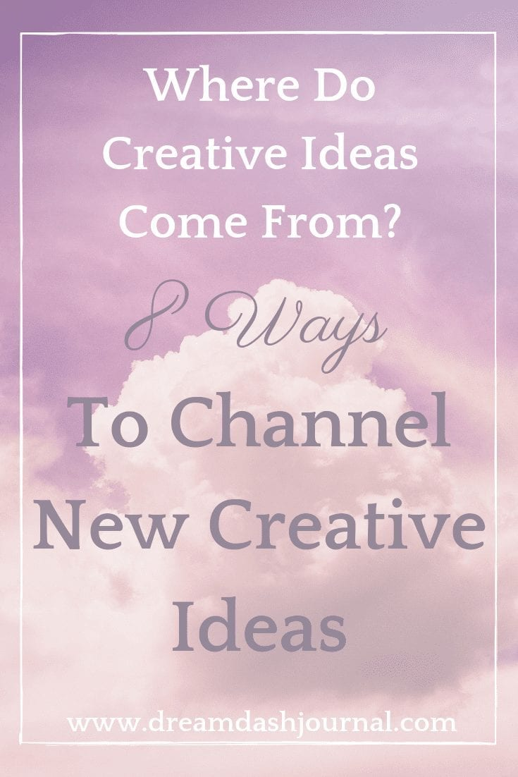 Where Do Creative Ideas Come From? 8 Ways to Channel Creative Ideas