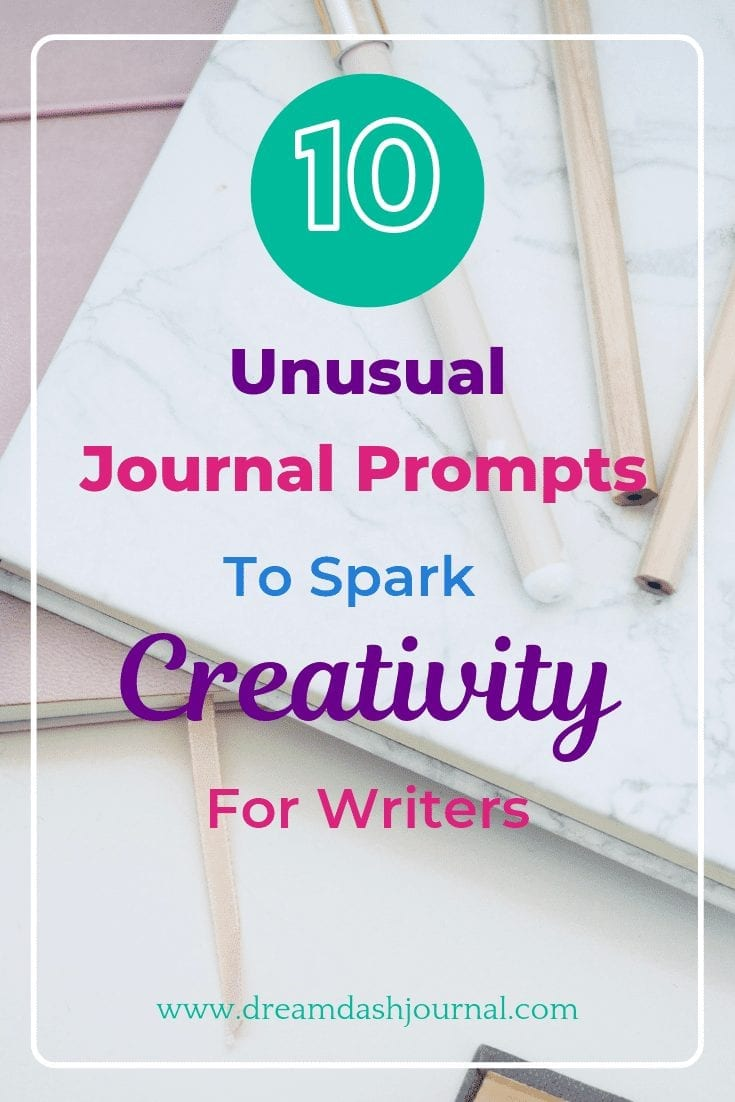10 Unusual Journal Prompts to Spark Creativity For Writers