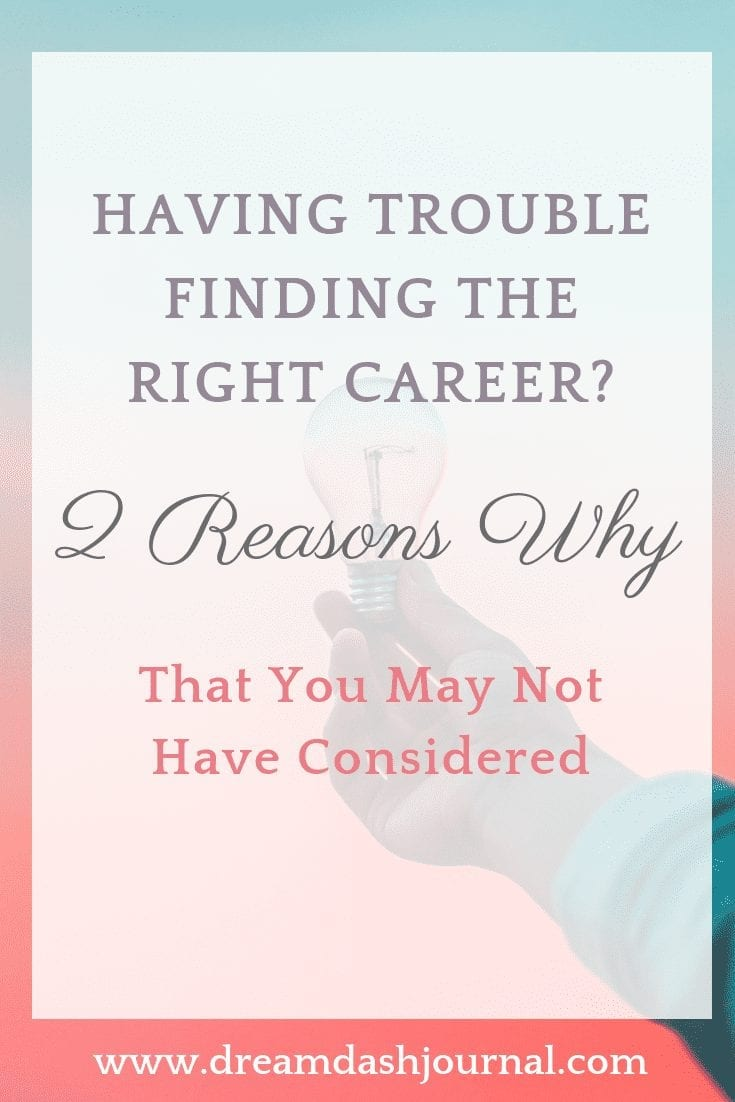 Having Trouble Finding a Career Path? 2 Legit Reasons You May Not Have Considered.