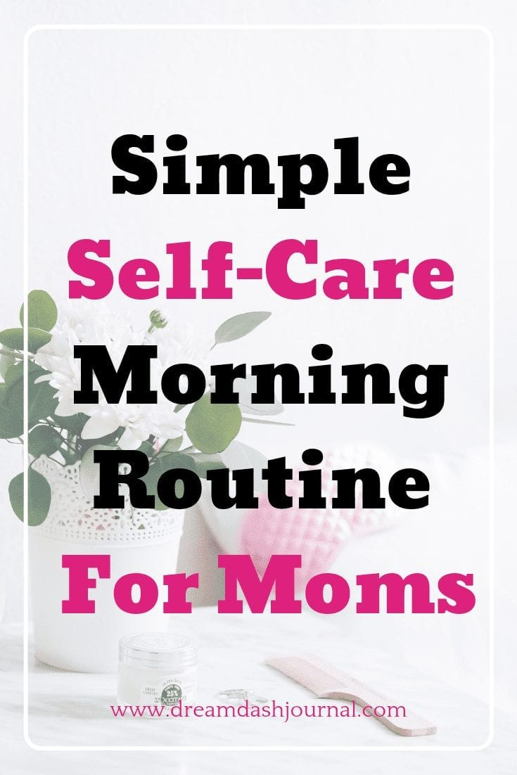 A Simple Self Care Morning Routine For Moms