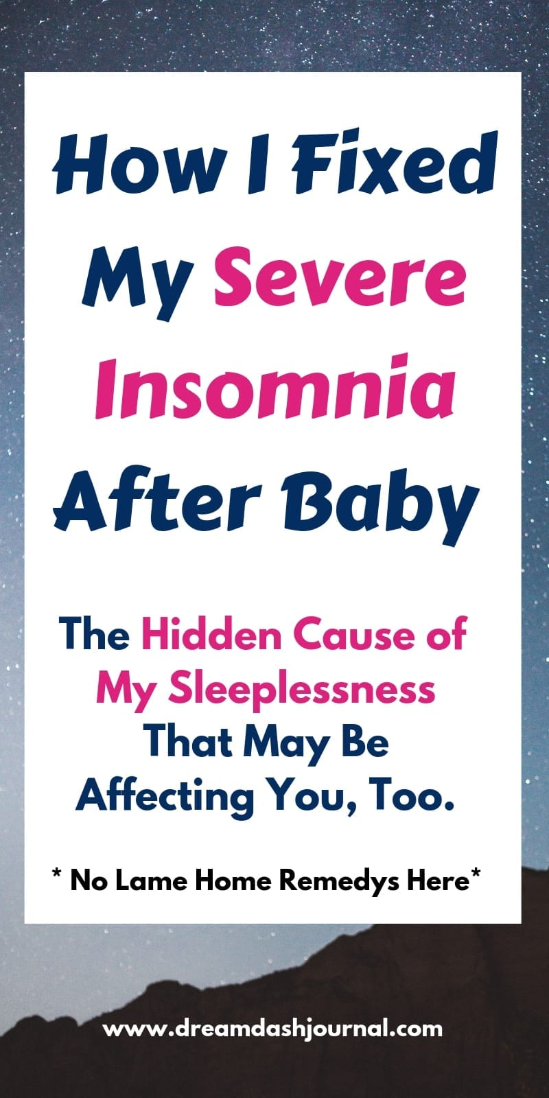 Insomnia Causes and Cures For Severe Sleep Problems After Baby