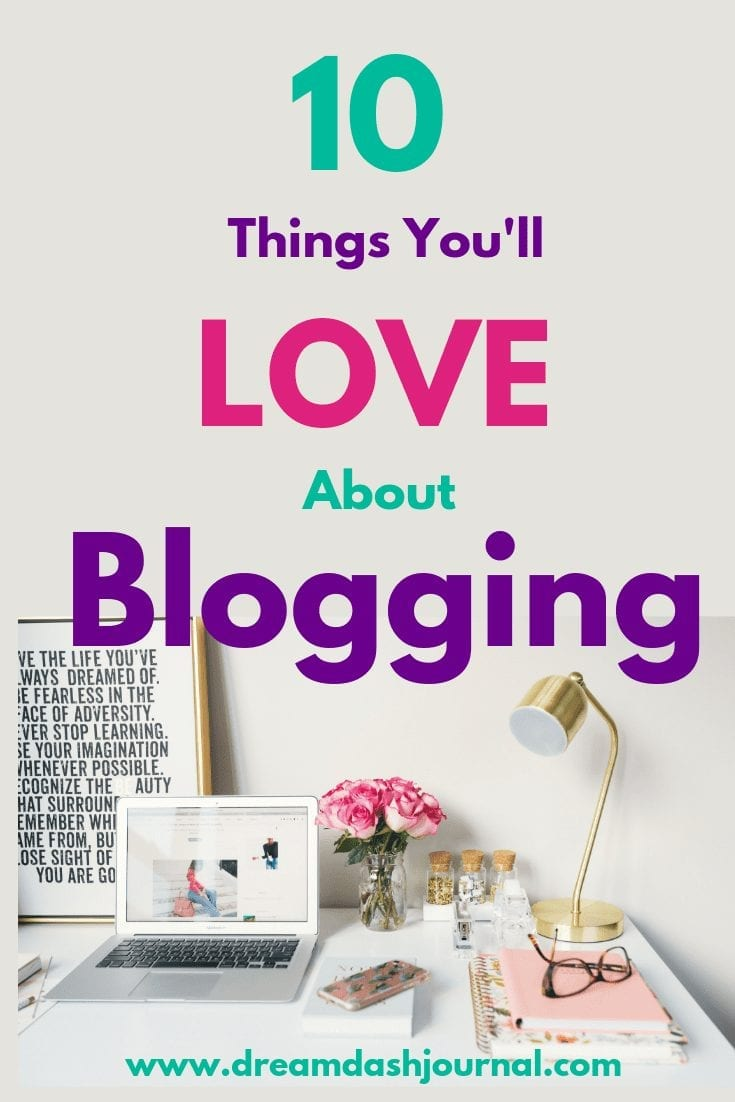 10 Things You'll Love About Blogging Life