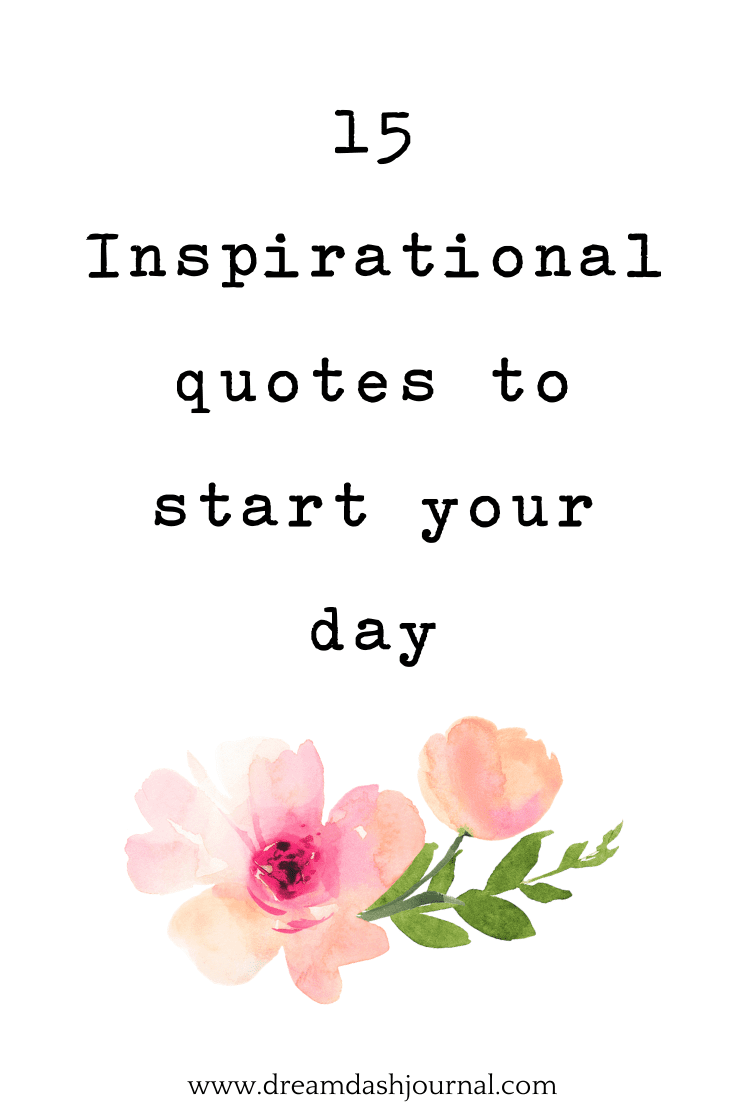 inspirational quotes to start your day