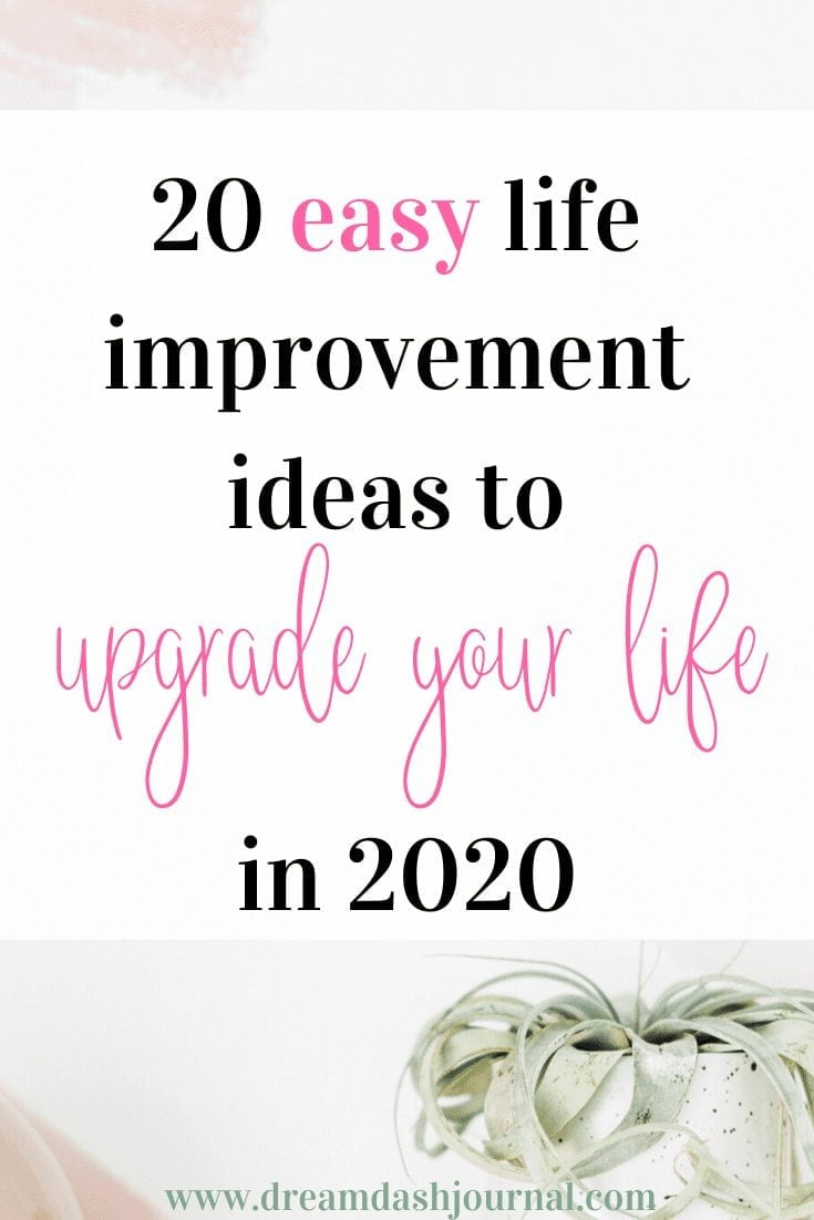20 Easy Life Improvement Ideas to Upgrade Your Life