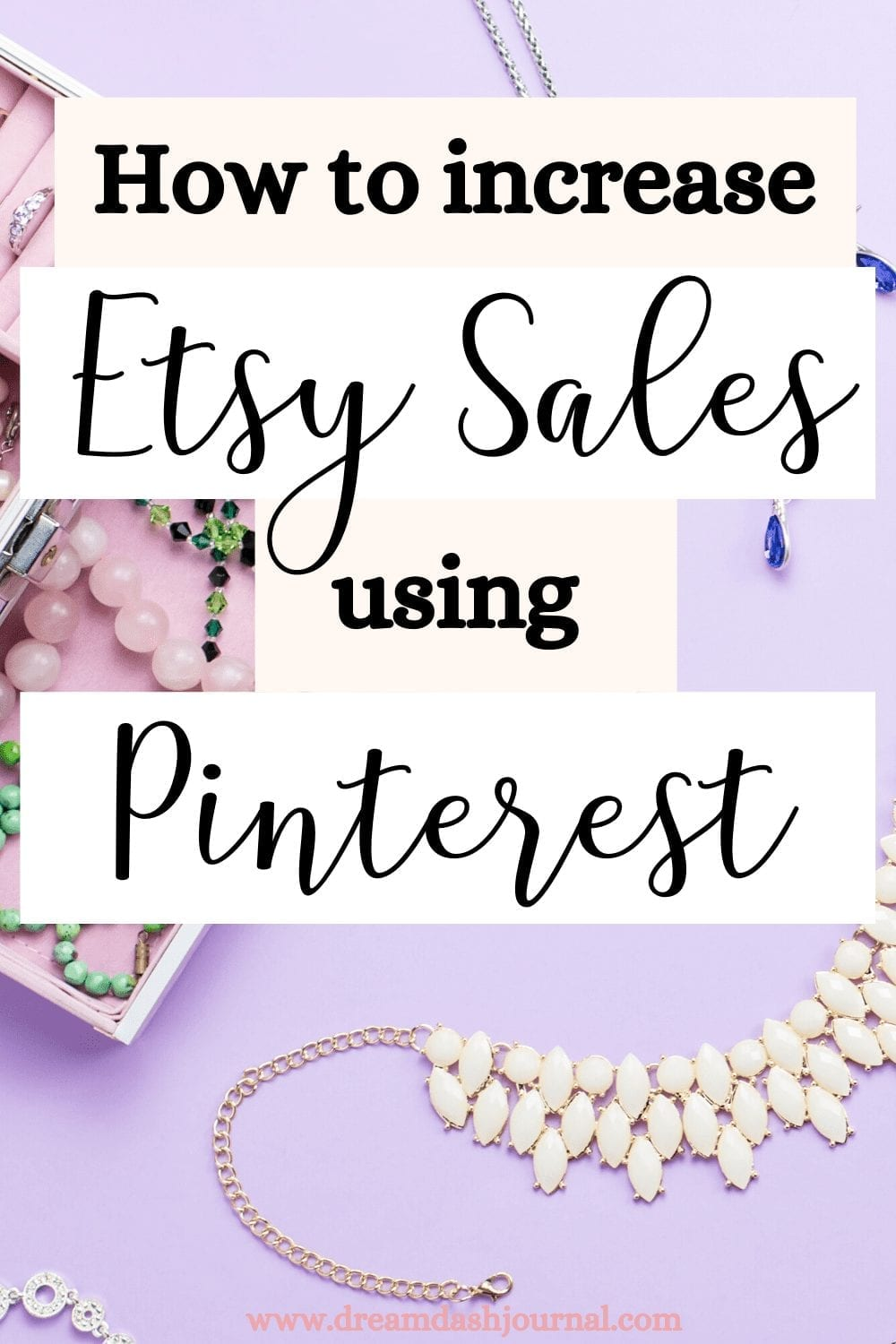 How to Make More Etsy Sales Using Pinterest- Easy Etsy Traffic Strategy