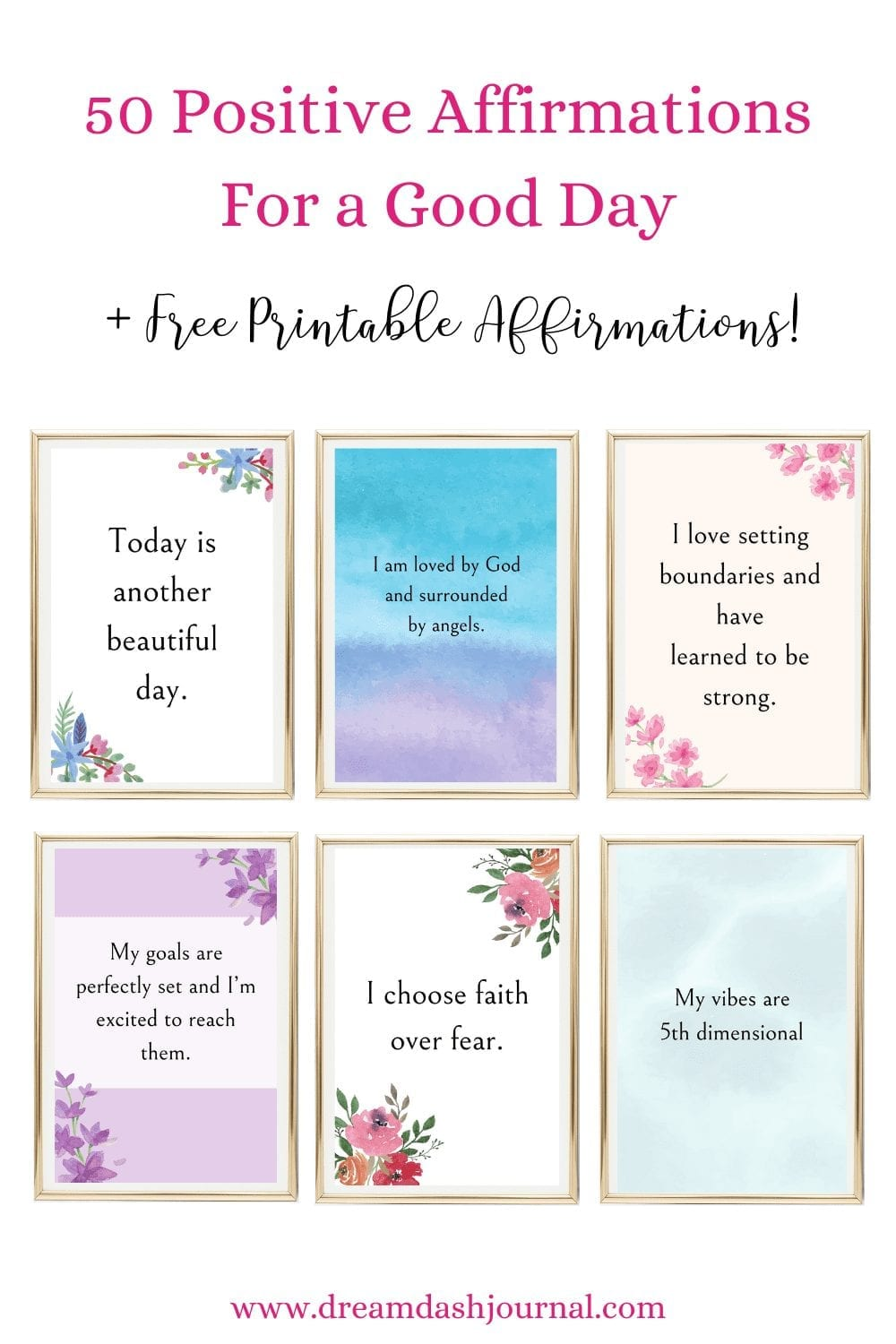 50 Positive Affirmations For A Good Day Plus Free Printable Affirmations