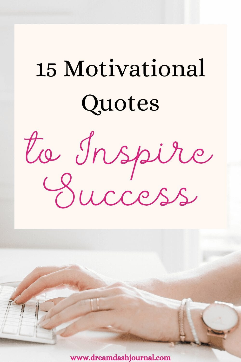 15 Motivational Quotes for Success and Happiness