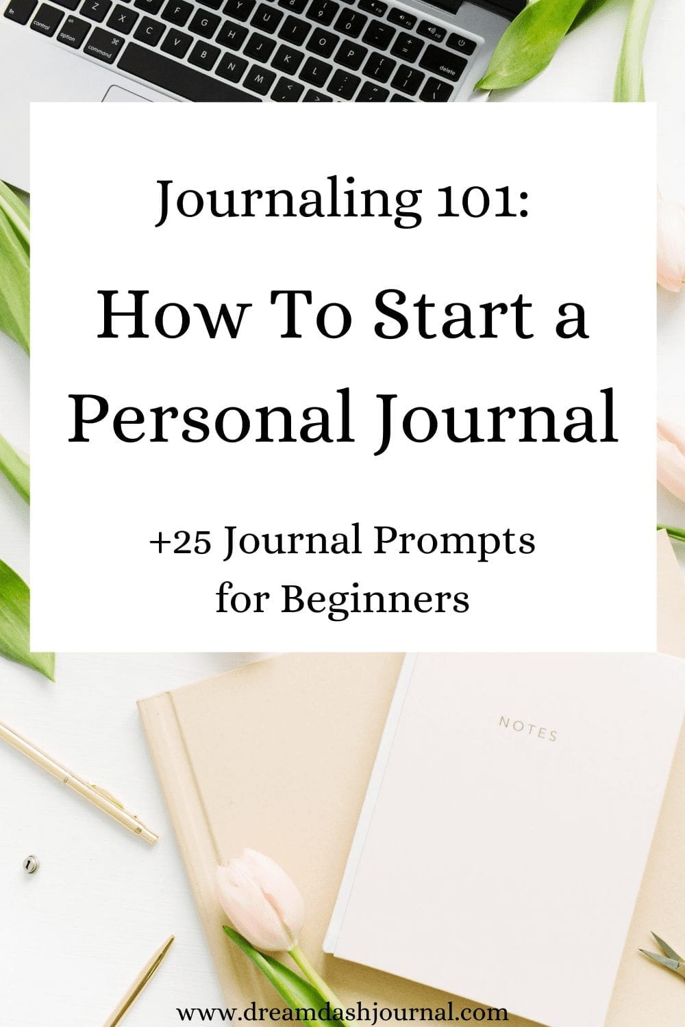 How to Start a Personal Journal For Beginners {With Easy Journal Prompts!}