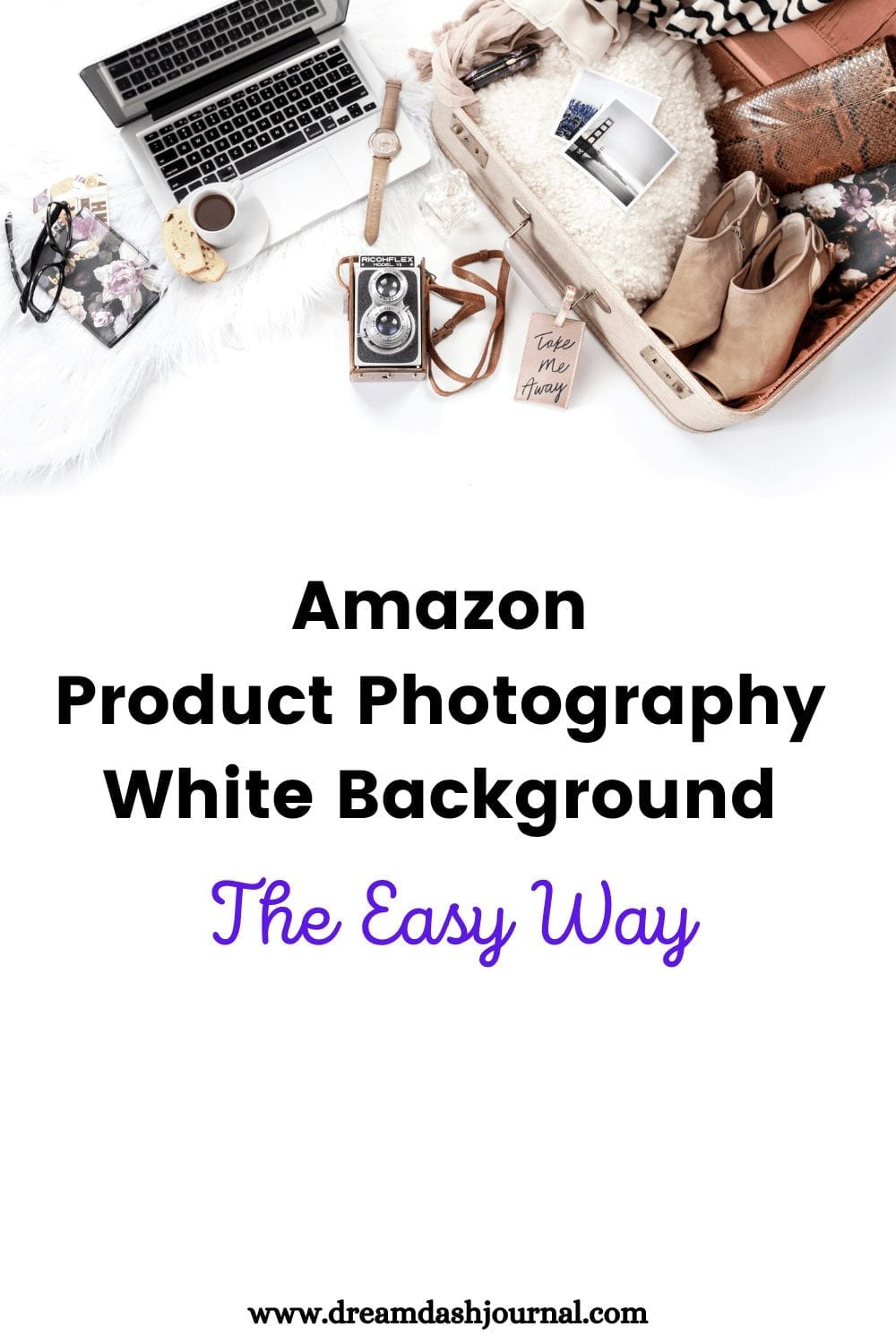 Amazon Product Photography the Easy Way, No Photoshop Skills Required