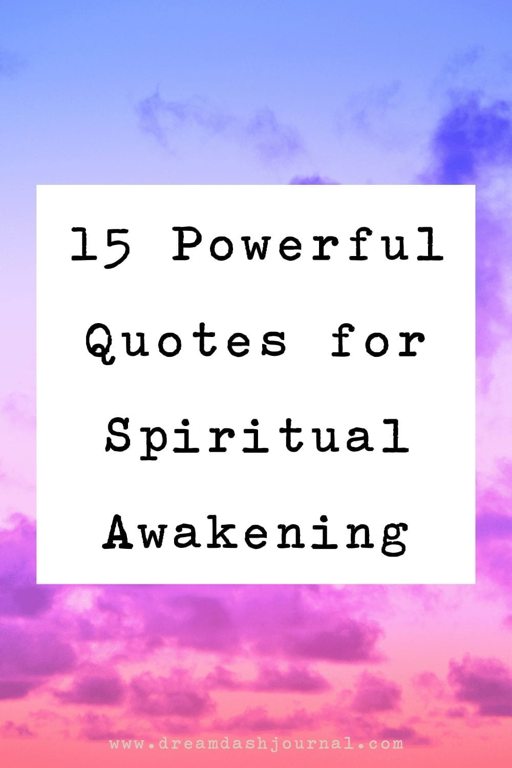 15 Spiritual Awakening Quotes- Images and Sayings for Spiritual Enlightenment