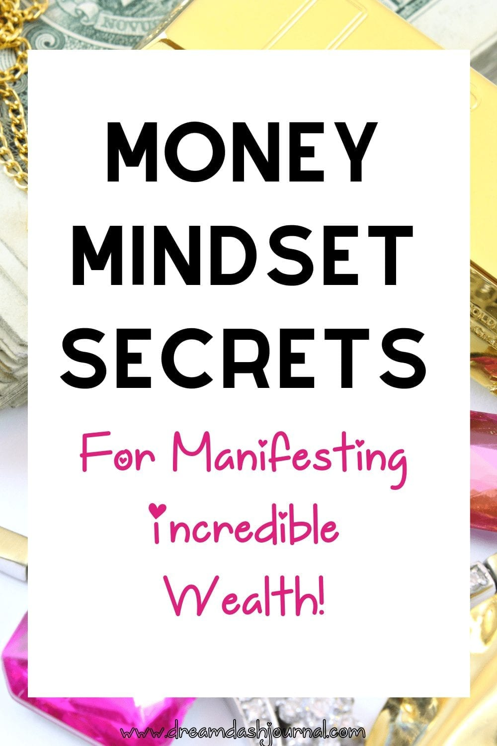 Money Mindset and Law of Attraction Techniques to Manifest Wealth & Abundance