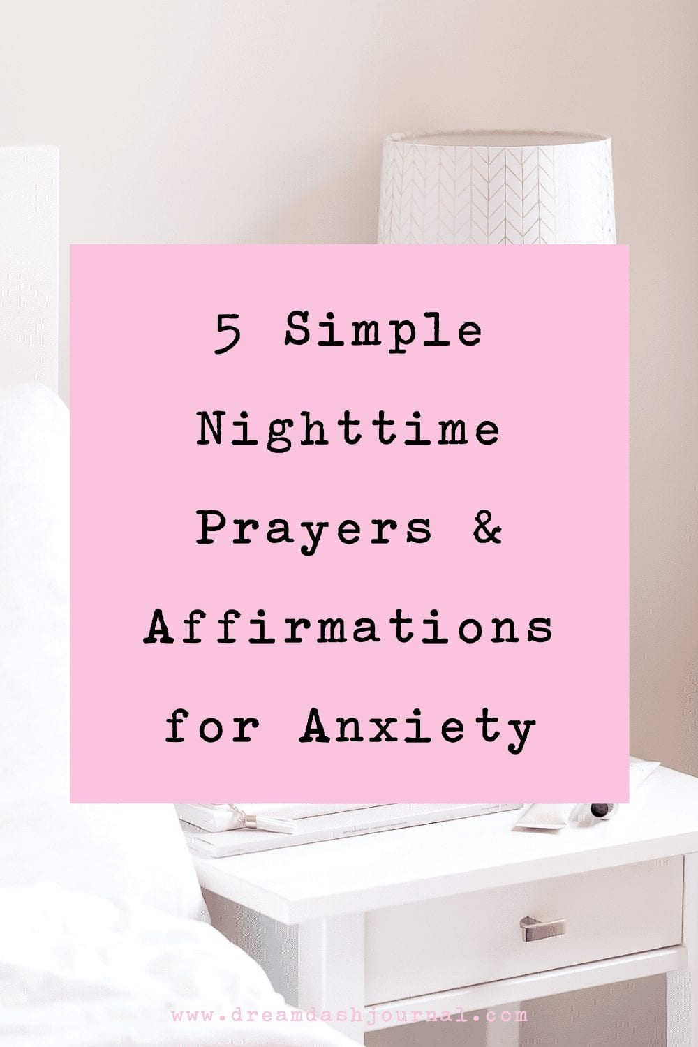 5 Simple Nighttime Prayers & Affirmations for Anxiety