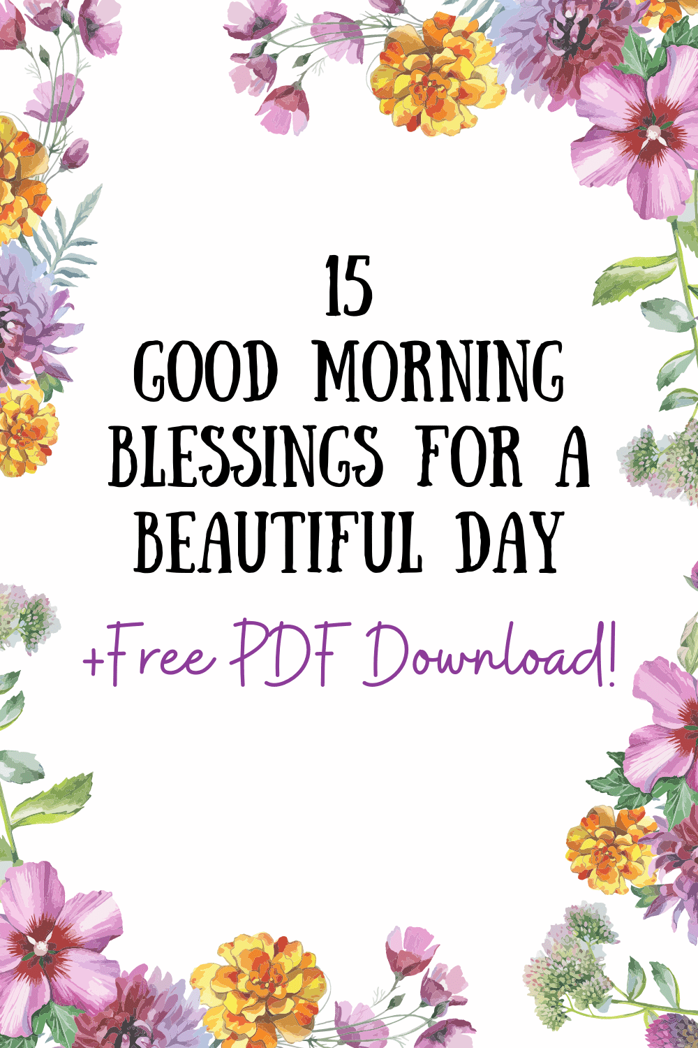 15 Good Morning Blessings & Well Wishes For a Beautiful Day {Free PDF Downloads!}