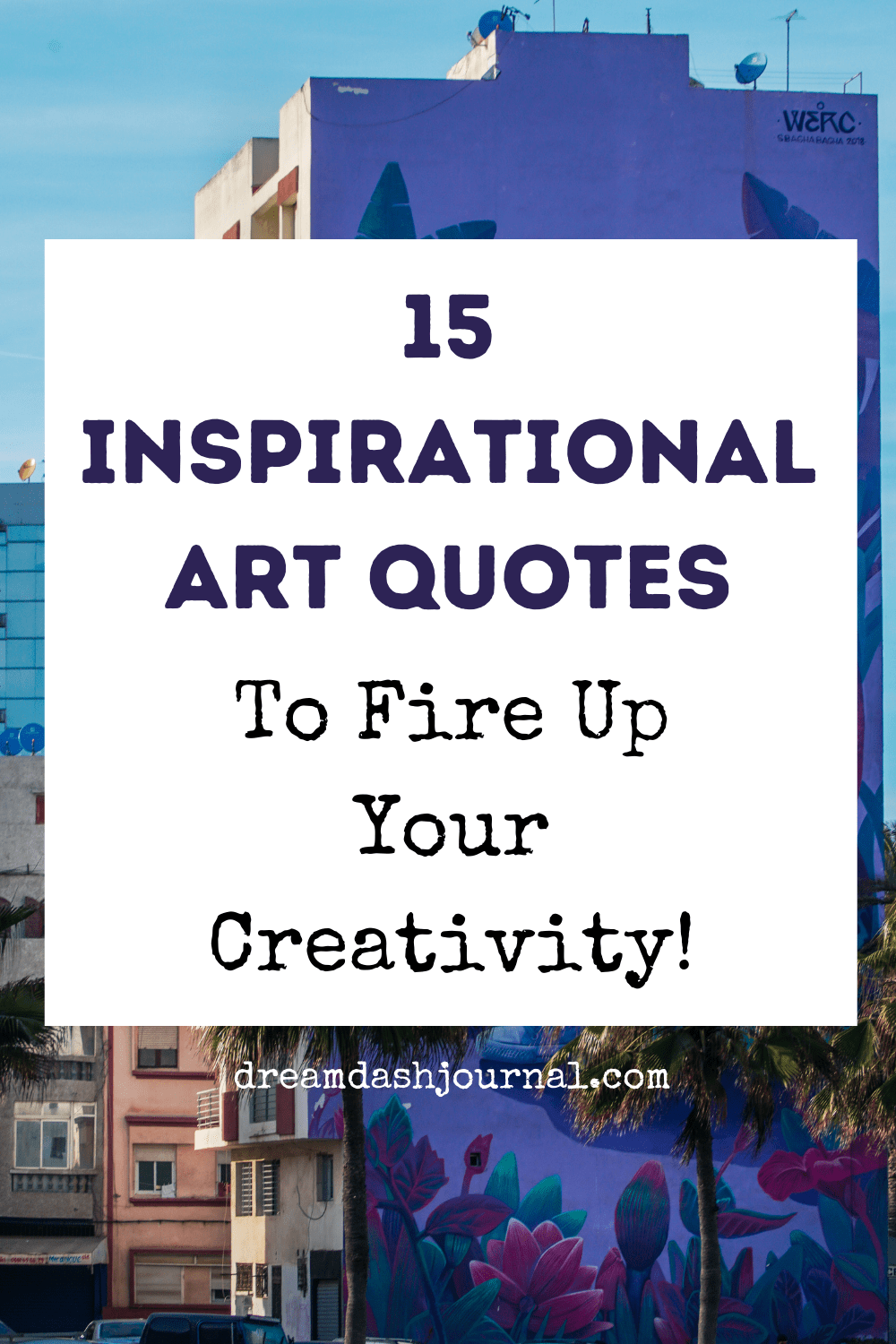 15 Inspirational Art Quotes For Artists That Will Inspire You to Create