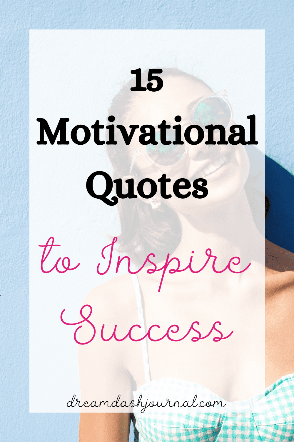 15 Motivational Quotes for Success and Happiness {Get Inspired!}