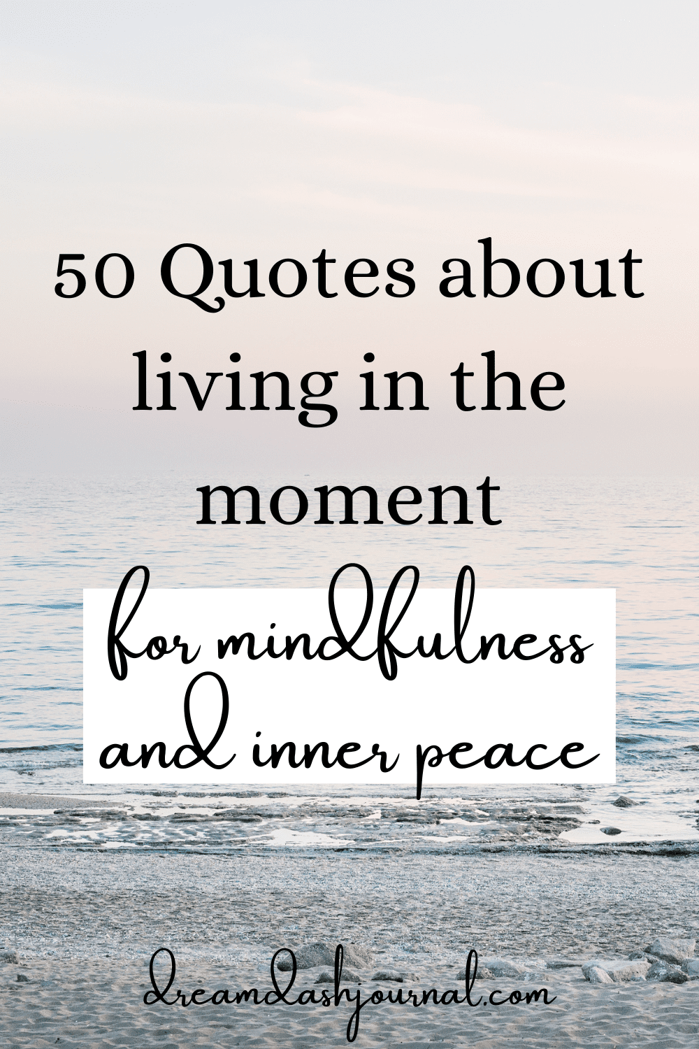 50 Be Present in the Moment Quotes to Inspire Mindfulness & Inner Peace