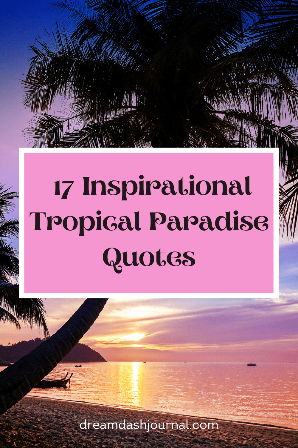 17 Dreamy Tropical Paradise Quotes to Inspire You