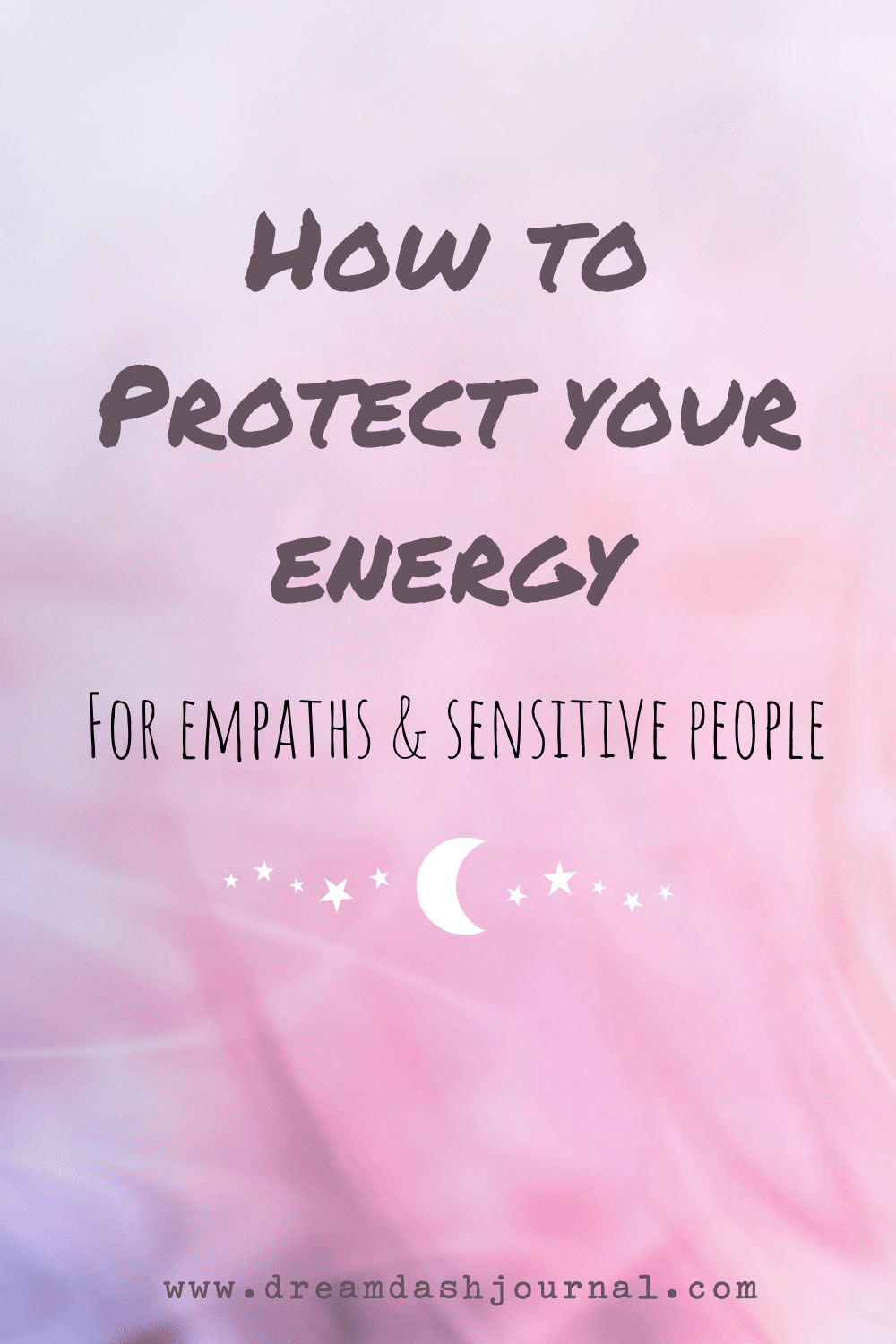 How to Protect Your Energy For Empaths & Sensitive People