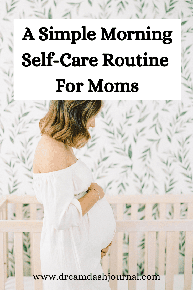 Simple Self-Care Morning Routine For Moms
